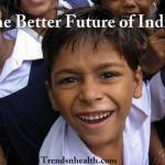 We Need A Better Future for India