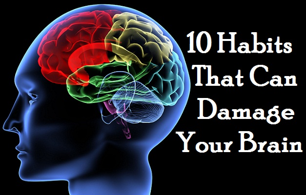 Top 10 daily habits that can Damage your Brain by WHO