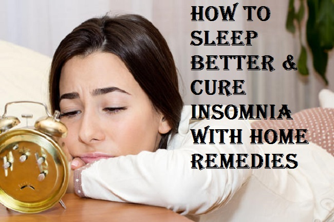 Home remedies to cure Insimnia, Can not sleep, Help me get sleep, Insomniac